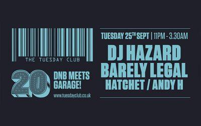 Tuesday 25th September: DJ Hazard & Barely Legal