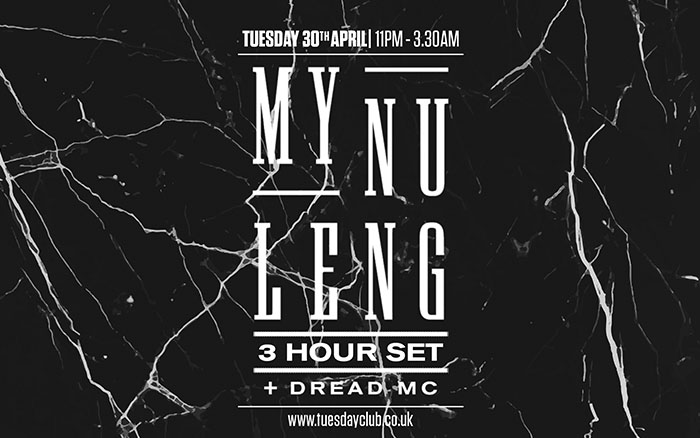 Tuesday 30th April: My Nu Leng (3 Hour Set)