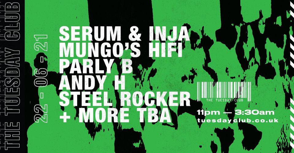 22nd June – The Tuesday Club – Serum & Inja, Mungo's and more