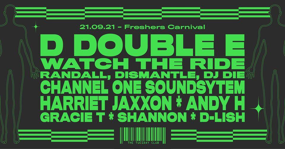 21st Sept 2021- D DOUBLE E, WATCH THE RIDE, CHANNEL ONE, HARRIET JAXXON